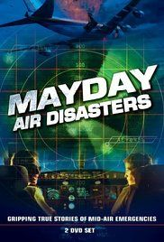 Discovery Channel Mayday Episodes. Dramatized reconstruction of real-life air disasters, along with interviews with aviation experts and eyewitnesses.