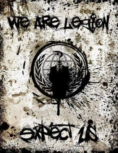 We are Legion Expect us | Anonymous ART of Revolution