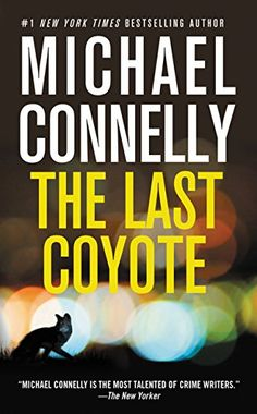 The Last Coyote (A Harry Bosch Novel Book 4) by Michael Connelly http://smile.amazon.com/dp/B000FC1MM8/ref=cm_sw_r_pi_dp_fWS4wb1GRPNSG
