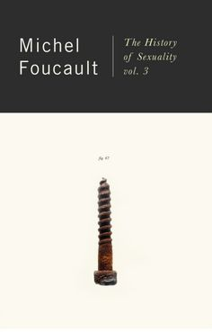 The History of Sexuality, vol. 3  Michel Foucault  design: Peter Mendelsund  « someotherpeople »