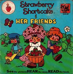 Strawberry Shortcake & Her Friends American Greetings Corp. / Kidstuff Records, 1980 16 Pp. Softcover Cute story with black and white art. Record has some light scratching. Strawberry Shortcake Characters, Vintage Strawberry Shortcake, Vintage Records, Cute Stories, Kids Story Books, American Greetings, Sweet Memories, Vintage Children, Wall Collage