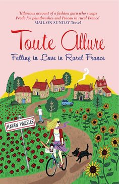 Karen Wheeler's second book in the Toute series about her life in rural France.