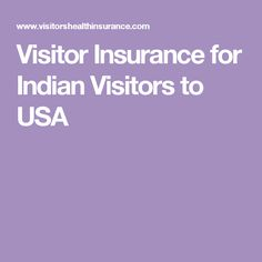 Visitor Insurance for Indian Visitors to USA