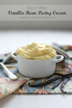 How to Make Vanilla Bean Pastry Cream by Country Cleaver