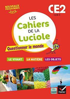 Telecharger Gratuits Les cahiers de la Luciole CE2 éd. 2016 Questionner le monde…