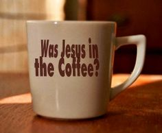 http://esromart.hubpages.com/hub/Drink-Cup-of-Coffee-with-Jesus