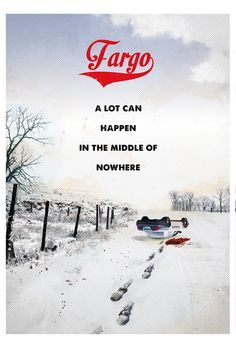 Fargo _ A lot can happen in the middle of nowhere.... poster