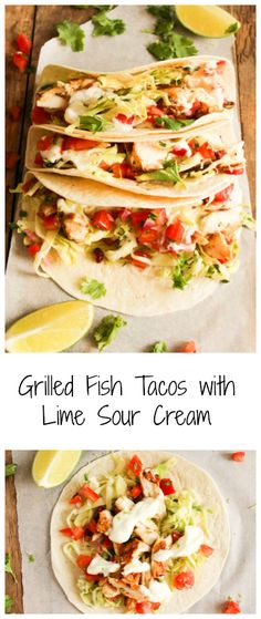 These healthy Grilled Fish Tacos with Lime Sour Cream are the best fish tacos you'll ever have. Delicious, fresh and zesty. Perfect for a hot summer night!