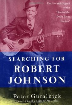 """Searching for Robert Johnson: The Life and Legend of the """"King of the Delta Blues Singers"""" by Peter Guralnick. Written by a fan, for fan's. One of the best book's, you can read on the subject of Robert Johnson.and no mistake. Good Books, My Books, Robert Johnson, Delta Blues, Most Popular Books, Reading Levels, Playing Guitar, Paperback Books, Lay Me Down"""