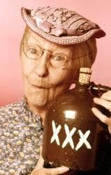 "Home made vodka, and all its uses.....Granny from  ""The Beverly Hillbilly's"""