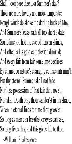 an analysis of the poem shall i compare thee to a summers day by william shakespeare 18, shall i compare thee to a summer's day' and find homework help for other sonnet 18 questions at enotes contained in, in this instance, shakespeare's sonnet 18which begins with the familiar words shall i compare thee to a summer's day.