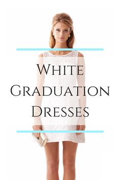 The Best List of White Graduation Dresses