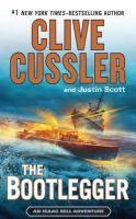 The bootlegger : an Isaac Bell adventure / Clive Cussler and Justin Scott