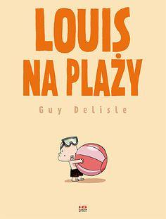 """""""Louis na plaży"""" to jeden z niewielu komiksów przeznaczonych zarówno dla starszego, jak i, lub przede wszystkim, najmłodszego czytelnika. Guys, Movies, Movie Posters, Films, Film Poster, Cinema, Movie, Film, Sons"""