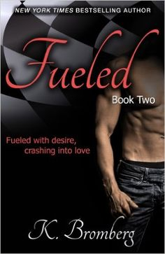 Fueled (The Driven Series Book 2) - Kindle edition by K. Bromberg. Contemporary Romance Kindle eBooks @ Amazon.com.
