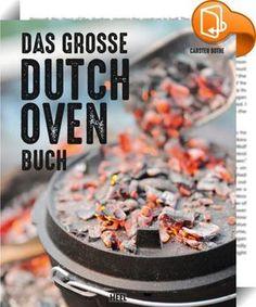 Das große Dutch Oven Buch :: Kochen im Freien bedeutet nicht nur Grillen. Die Sterne stehen am Himmel, das Lagerfeuer knistert, ein Kojote heult in der Ferne: Wer Westernfilme mag, kennt auch den Dutch Oven, jenen gusseisernen Kochtopf, in dem Cowboys ihre Baked Beans kochen. Ein Dutch Oven ist jedoch so viel mehr, er ist ein Multitalent. Er kann geschlossen und mit Unter- und Oberhitze betrieben werden. Somit ist kochen, braten, schmoren, räuchern und backen, um einige wenige Mögl...