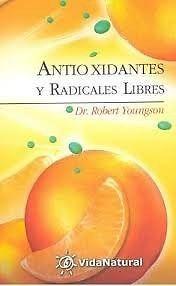 ANTIOXIDANTES Y RADICALES LIBRES   ROBERT YOUNGSON     SIGMARLIBROS