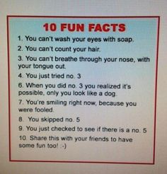 10 fun facts…I got stopped at #3 and realized it is possible and then who do you tell that is possible?  ha ha ha