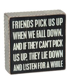 Love this Black 'Friends Pick Us Up' Box Sign on #zulily! #zulilyfinds