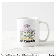 "Obey Mendelian Laws (Dihybrid Cross Peas) Coffee Mug #obey #mendelianlaws #dihybrid #crosspeas #advice #geek #humor #biology #evolution #mendeliangenetics #genetics #peas #funny #wordsandunwords Here's a mug featuring a dihybrid cross along with the following sound biological advice: ""Obey Mendelian Laws""."