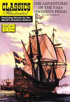 Cover for Classics Illustrated (JES) (Classic Comic Store, 2008 series) #47 - The Adventures of the Vasa (Sweden's Pride)