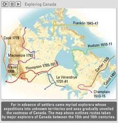First Peoples, Early Survival and Settling Canada- Settlers to 1800: The Vikings, Portuguese, French and Loyalists. This site also includes a video map of various European Explorers [Canadian Geographic]. You can also find information about the Fur Trade.