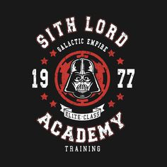 SITH LORD ACADEMY 77 T-Shirt - Darth Vader T-Shirt is $12.99 today at Pop Up Tee!