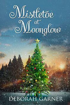 Mistletoe at Moonglow by Deborah Garner http://www.amazon.com/dp/B016DRV64M/ref=cm_sw_r_pi_dp_wqh4wb0H5DN97