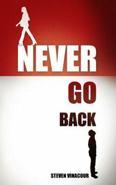 Never Go Back by Steven Vinacour, http://www.amazon.com/dp/B008Z125CM/ref=cm_sw_r_pi_dp_wOR6sb01KTKJS
