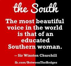 Southern Women :)  I knew I liked Churchill.