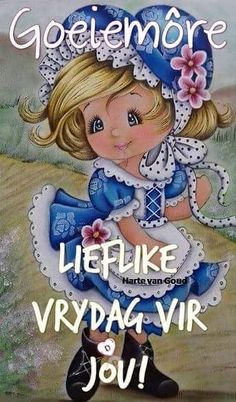 Good Morning Msg, Good Morning Quotes, Goeie More, Afrikaans, Mornings, Friday, Van, Gud Morning Msg, Acre