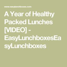 A Year of Healthy Packed Lunches [VIDEO] - EasyLunchboxesEasyLunchboxes