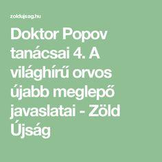 Doktor Popov tanácsai 4. A világhírű orvos újabb meglepő javaslatai - Zöld Újság