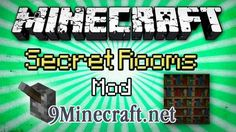 What does Secret Rooms Mod do? This mod adds a variety of cool blocks that camouflage themselves to the surrounding world. All of these blocks have extremely useful functions that allow you to simply hide your diamonds, or punish all who dare try to get to them. Hidden doors, pressure plates, hidden levers and more!…