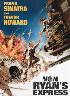 """Von Ryan's Express"""" takes this darker angle yet at the same time is a rip-roaring adventure flick along the lines of Alistair Maclean novels. Description from bloodbrothersfilmreviews.blogspot.com. I searched for this on bing.com/images"""