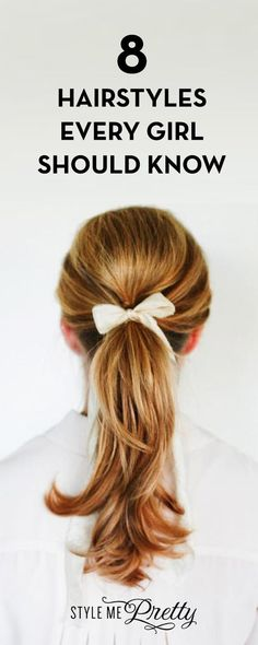 8 Hairstyles Every Girl Should Know