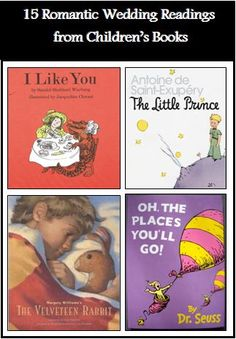 15 Romantic Wedding Readings from Children's Books!  Super Cute Oh-So-Romantic Wedding Readings From Kiddies Books.