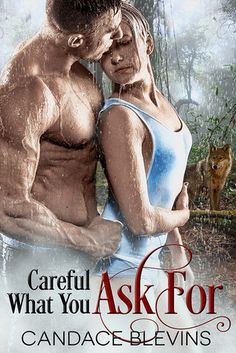 Careful What You Ask For by Candace Blevins  Out Tomorrow! Candace Blevins sure knows how to get the grit, action, rich characters and romance to make up for any comfort zone blowing issues you may have.