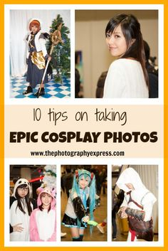 10 tips on taking epic cosplay photos | www.thephotographyexpress.com
