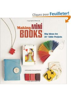 Making Mini Books: Big Ideas for 30+ Little Projects: Amazon.fr: Kathleen McCafferty: Livres anglais et étrangers