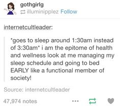 This is literally me Also: *wakes up at 10 am instead of 1 pm* I am so healthy and I woke up so early I should treat myself to a day of technology.