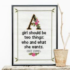 """Embroidery Cross Stitches Coco Chanel No. 1 Coco Chanel Quote Cross Stitch Pattern No. 1 FramedFramed - """"A girl should be two things: who and what she wants."""" Coco Chanel Explore our collection of feminist, subversive, inspirational cross stitch charts. Counted Cross Stitch Patterns, Cross Stitch Charts, Cross Stitch Embroidery, Learn Embroidery, Embroidery Patterns, Hand Embroidery, Snitches Get Stitches, Cross Stitch Quotes, Coco Chanel"""