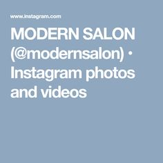 MODERN SALON (@modernsalon) • Instagram photos and videos