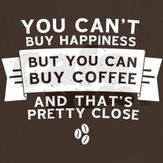 Coffee - it's what makes the world go round.