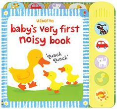 Baby's Very First Noisy Books - These delightful board books have a sound panel and high contrast illustrations specially designed to appeal to the very young.