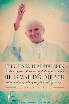 Saint John Paul II quotes. Catholic. Popes. Jesus