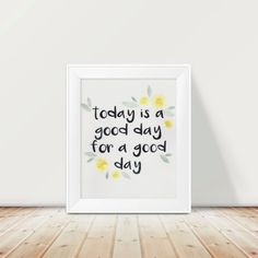 Today is a good day for a good day, hand lettering, calligraphy, yellow flowers, original watercolor.