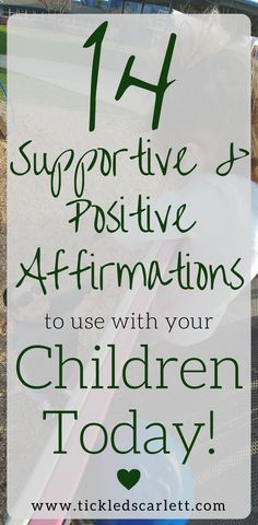 Use these encouraging & affirmating phrases with your little today!