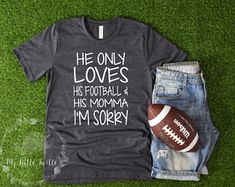 He Only Loves His Football and His Momma Mom Mama Tee Shirt Gift Sports T-shirt Top Sports Mom Shirts, Football Mom Shirts, Football Cheer, Football Boys, Football Tshirt Designs, Football Banner, Bulldogs Football, Football Season, Softball