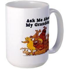 """Ask Me About My Granddog!"" mug sold on my website http://grandmajammies.com"